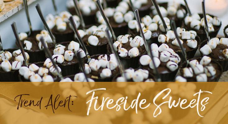 Trend Alert: Fireside Sweets