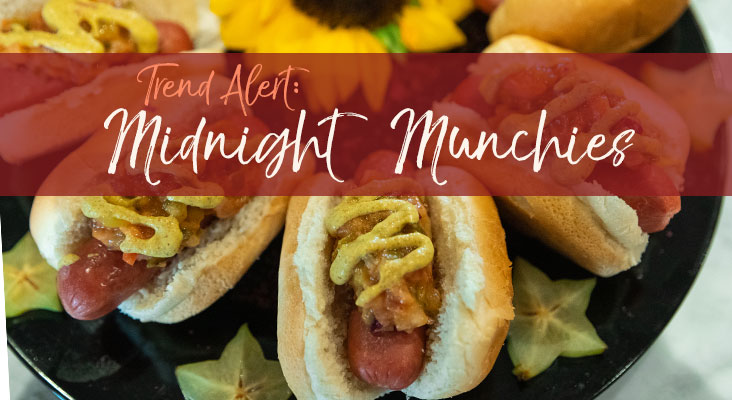 Trend of the Month: Midnight Munchies