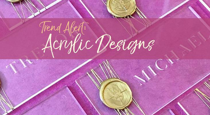 Trend Alert: Acrylic Designs
