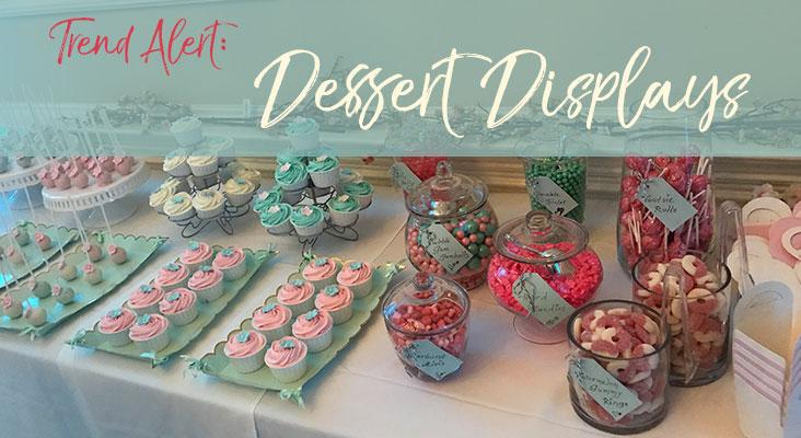 Trend Alert: Dessert Display